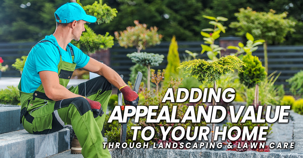 Home-Adding-Appeal-and-Value-to-Your-Home-Through-Landscaping-Lawn-Care_
